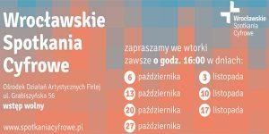 Wrocławskie Sptkania Cyfrowewww.spotkaniacyforwe.pl